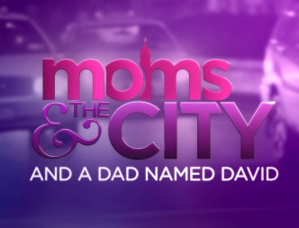 Moms and the City and a Dad Named David