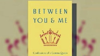 "Bill's Books: ""Between You & Me: Confessions of a Comma Queen"""