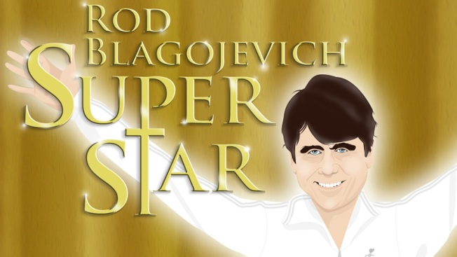 "Coming Soon: ""Rod Blagojevich Superstar!"""